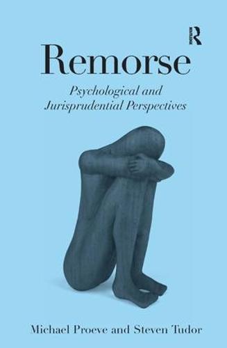 Remorse: Psychological and Jurisprudential Perspectives (Hardback)