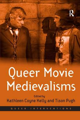 Queer Movie Medievalisms - Queer Interventions (Hardback)