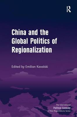 China and the Global Politics of Regionalization - The International Political Economy of New Regionalisms Series (Hardback)