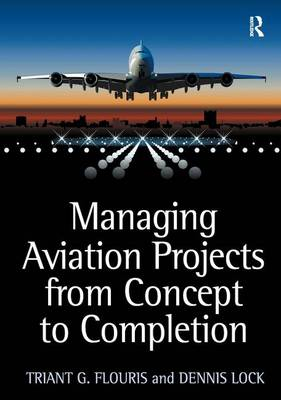 Managing Aviation Projects from Concept to Completion (Hardback)