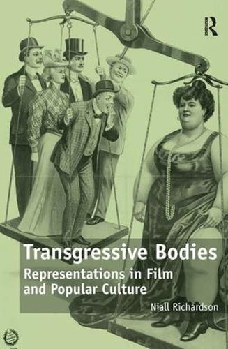Transgressive Bodies: Representations in Film and Popular Culture (Hardback)