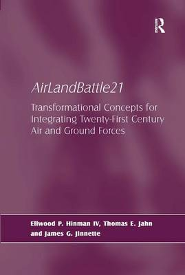 AirLandBattle21: Transformational Concepts for Integrating Twenty-First Century Air and Ground Forces (Hardback)