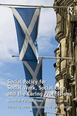 Social Policy for Social Work, Social Care and the Caring Professions: Scottish Perspectives (Paperback)