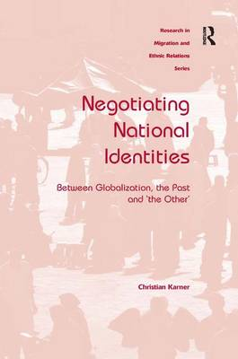 Negotiating National Identities: Between Globalization, the Past and 'the Other' (Hardback)