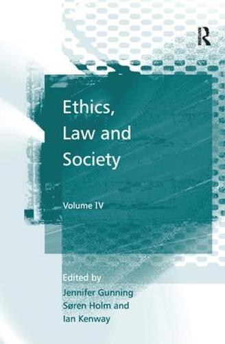 Ethics, Law and Society: Volume IV (Hardback)