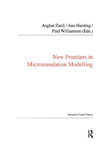 New Frontiers in Microsimulation Modelling - Public Policy and Social Welfare (Paperback)