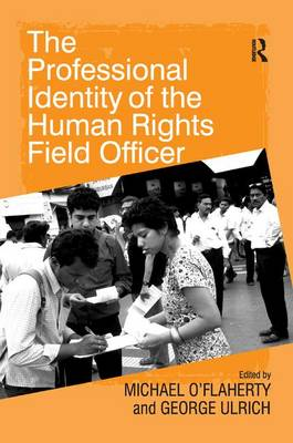 The Professional Identity of the Human Rights Field Officer (Hardback)