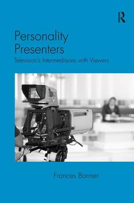 Personality Presenters: Television's Intermediaries with Viewers (Hardback)