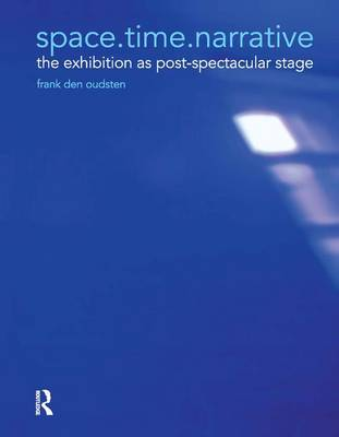 space.time.narrative: the exhibition as post-spectacular stage (Hardback)