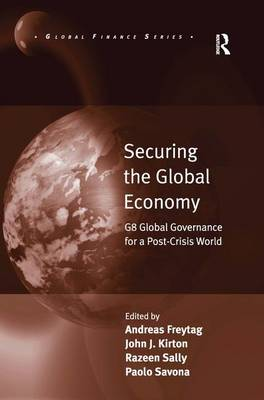 Securing the Global Economy: G8 Global Governance for a Post-Crisis World (Hardback)