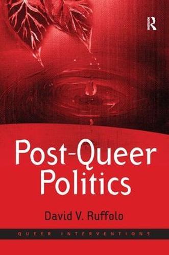 Post-Queer Politics - Queer Interventions (Hardback)