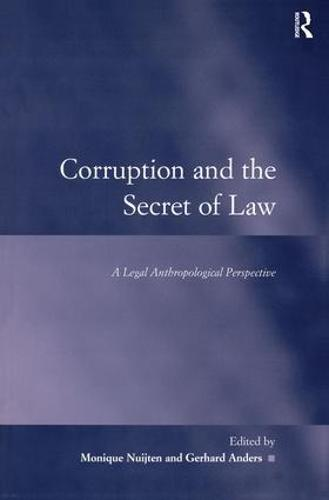 Corruption and the Secret of Law: A Legal Anthropological Perspective - Law, Justice and Power (Paperback)
