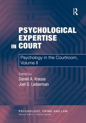 Psychological Expertise in Court: Psychology in the Courtroom, Volume II (Hardback)