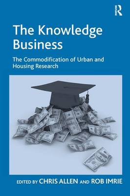 The Knowledge Business: The Commodification of Urban and Housing Research (Hardback)