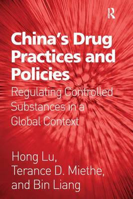 China's Drug Practices and Policies: Regulating Controlled Substances in a Global Context (Hardback)