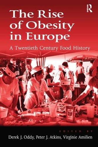 The Rise of Obesity in Europe: A Twentieth Century Food History (Hardback)