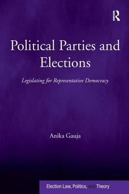 Political Parties and Elections: Legislating for Representative Democracy (Hardback)