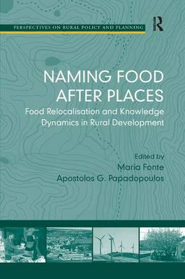 Naming Food After Places: Food Relocalisation and Knowledge Dynamics in Rural Development (Hardback)