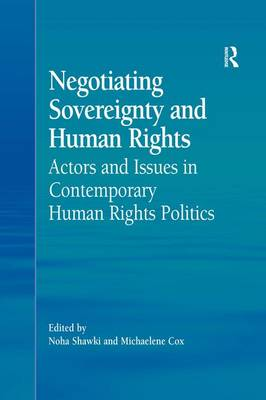 Negotiating Sovereignty and Human Rights: Actors and Issues in Contemporary Human Rights Politics (Hardback)