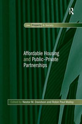 Affordable Housing and Public-Private Partnerships - Law, Property and Society (Hardback)