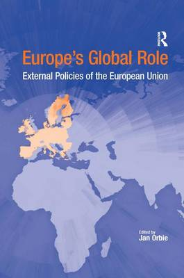 Europe's Global Role: External Policies of the European Union (Paperback)