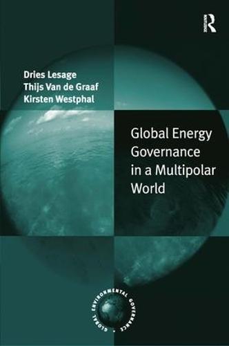 Global Energy Governance in a Multipolar World (Hardback)