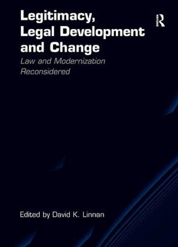 Legitimacy, Legal Development and Change: Law and Modernization Reconsidered (Hardback)