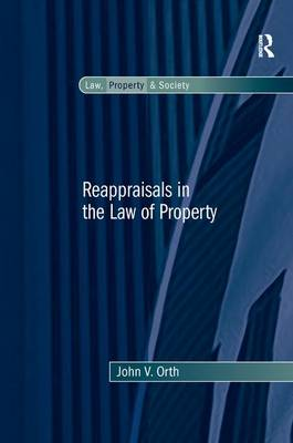 Reappraisals in the Law of Property - Law, Property and Society (Hardback)