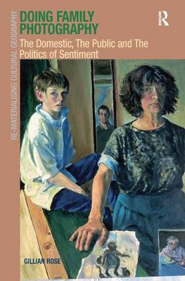 Doing Family Photography: The Domestic, The Public and The Politics of Sentiment (Hardback)