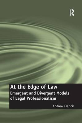 At the Edge of Law: Emergent and Divergent Models of Legal Professionalism (Hardback)