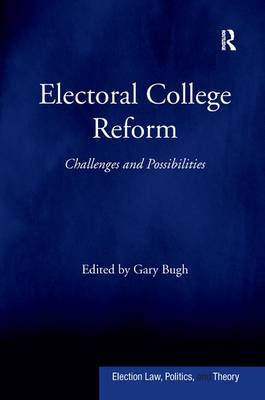 Electoral College Reform: Challenges and Possibilities (Hardback)