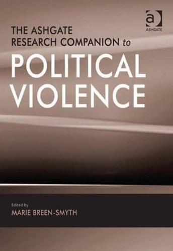 Ashgate Research Companion to Political Violence (Hardback)