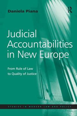 Judicial Accountabilities in New Europe: From Rule of Law to Quality of Justice (Hardback)