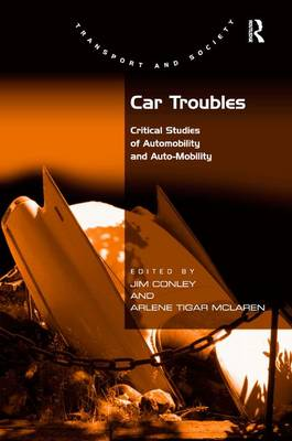 Car Troubles: Critical Studies of Automobility and Auto-Mobility (Hardback)