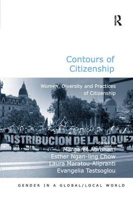 Contours of Citizenship: Women, Diversity and Practices of Citizenship - Gender in a Global/Local World (Hardback)