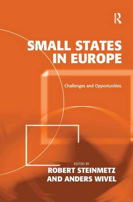 Small States in Europe: Challenges and Opportunities (Hardback)