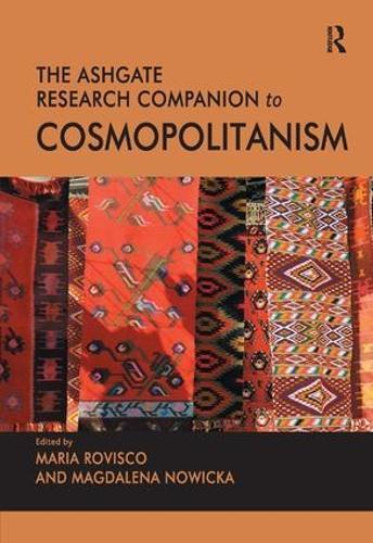 The Ashgate Research Companion to Cosmopolitanism (Hardback)
