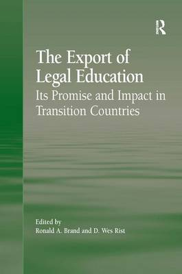 The Export of Legal Education: Its Promise and Impact in Transition Countries (Hardback)