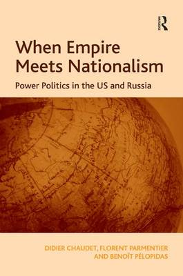 When Empire Meets Nationalism: Power Politics in the US and Russia (Hardback)
