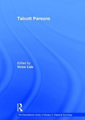 Talcott Parsons: Despair and Modernity (Hardback)