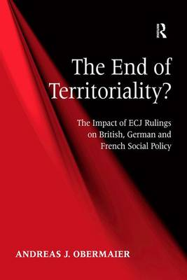 The End of Territoriality?: The Impact of ECJ Rulings on British, German and French Social Policy (Hardback)