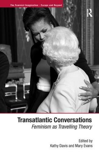 Transatlantic Conversations: Feminism as Travelling Theory (Hardback)