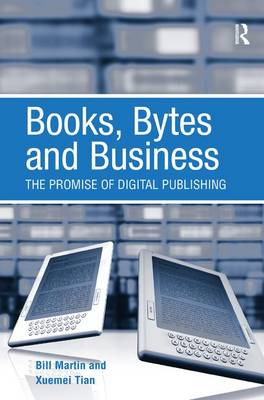Books, Bytes and Business: The Promise of Digital Publishing (Hardback)