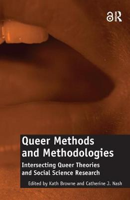 Queer Methods and Methodologies: Intersecting Queer Theories and Social Science Research (Hardback)