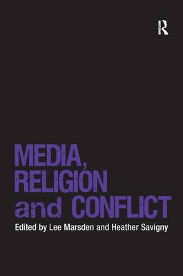 Media, Religion and Conflict - Religion and International Security (Hardback)