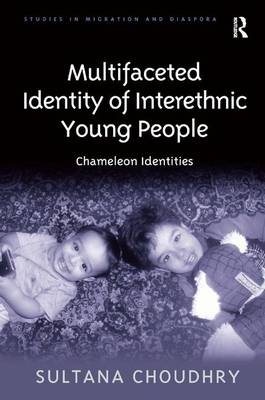 Multifaceted Identity of Interethnic Young People: Chameleon Identities (Hardback)