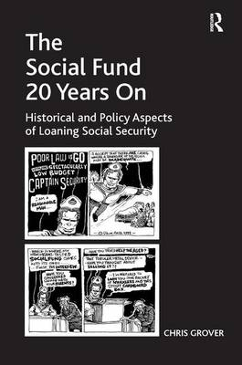 The Social Fund 20 Years On: Historical and Policy Aspects of Loaning Social Security (Hardback)
