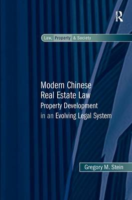 Modern Chinese Real Estate Law: Property Development in an Evolving Legal System - Law, Property and Society (Hardback)