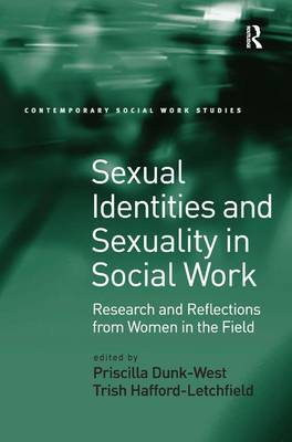 Sexual Identities and Sexuality in Social Work: Research and Reflections from Women in the Field (Hardback)