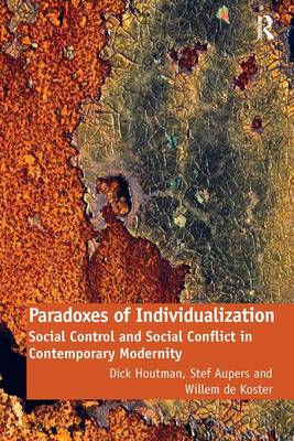 Paradoxes of Individualization: Social Control and Social Conflict in Contemporary Modernity (Paperback)